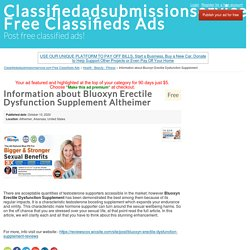Information about Bluoxyn Erectile Dysfunction Supplement Altheimer - Classifiedadsubmissionservice.com Free Classifieds Ads