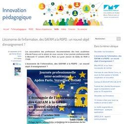 L'économie de l'information, des GAFAM à la RGPD : un nouvel objet d'enseignement ?