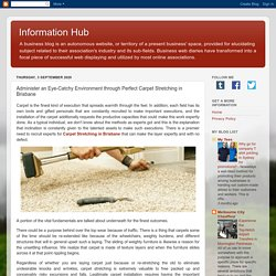 Information Hub: Administer an Eye-Catchy Environment through Perfect Carpet Stretching in Brisbane