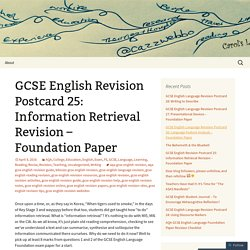 GCSE English Revision Postcard 25: Information Retrieval Revision – Foundation Paper