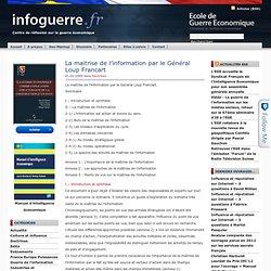 » La maitrise de l'information par le Général Loup FrancartInfoguerre