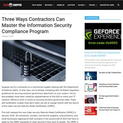 Three Ways Contractors Can Master the Information Security Compliance Program