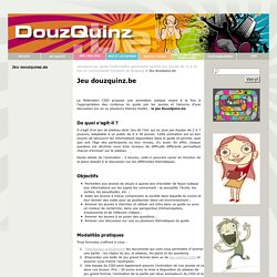 Jeu douzquinz.be – douzquinz.be, guide d'information généraliste destiné aux jeunes de 12 à 15 ans en Communauté française de Belgique