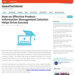 How an Effective Product Information Management Solution Helps Drive Success - GlobalTechWorld