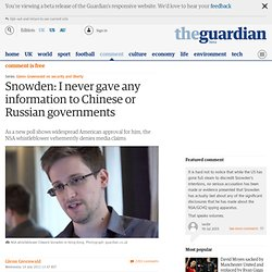 Snowden: I never gave any information to Chinese or Russian governments l Glenn Greenwald