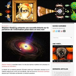 Stephen Hawking présente une nouvelle théorie sur le paradoxe de l'information prise dans un trou noir