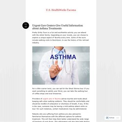 Urgent Care Centers Give Useful Information about Asthma Treatments