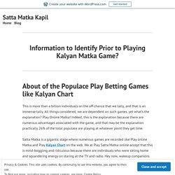 Information to Identify Prior to Playing Kalyan Matka Game?