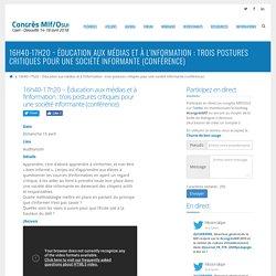 16h40-17h20 ~ Éducation aux médias et à l'information : trois postures critiques pour une société informante (conférence)