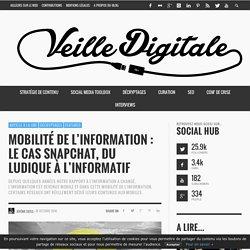 Mobilité de l'information : le cas Snapchat, du ludique à l'informatif