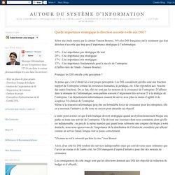 Quelle importance stratégique la direction accorde-t-elle aux DSI ? : blog sur l'informatique et l'entreprise.