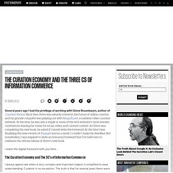 The Curation Economy And The Three Cs Of Information Commerce