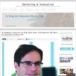 4 exemples Concrets du Big Data avec information builders et business & decision Marketing