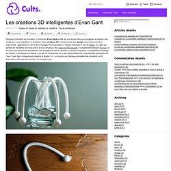 le blog d information de l imprimante 3D et des fichiers 3D » Les créations 3D intelligentes d'Evan Gant