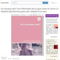⭐Un nouveau sein? Une information de la Ligue contre le cancer à l intention des femmes ayant subi l ablation d un sein