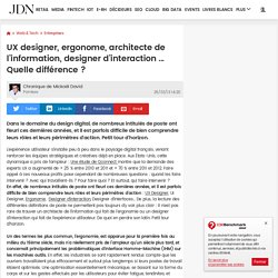 UX designer, ergonome, architecte de l'information, designer d'interaction ... Quelle différence ?