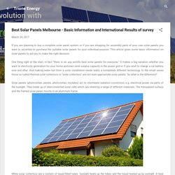 Best Solar Panels Melbourne - Basic Information and International Results of survey