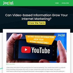 Can Video-based Information Grow Your Internet Marketing? Know the Facts
