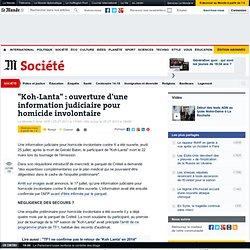 """""""Koh-Lanta"""" : ouverture d'une information judiciaire pour homicide involontaire"""