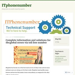 Complete information and solutions for Sbcglobal errors via toll free number – ITphonenumber