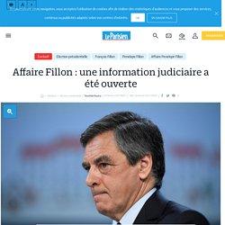 Affaire Fillon : une information judiciaire a été ouverte - Le Parisien