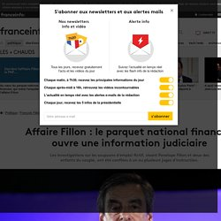 Affaire Fillon : le parquet national financier ouvre une information judiciaire