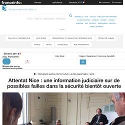 Attentat Nice : une information judiciaire sur de possibles failles dans la sécurité bientôt ouverte - France 3 Provence-Alpes-Côte d'Azur
