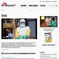 Ebola - information og video fra Læger uden Grænser