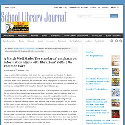 A Match Well Made: The standards' emphasis on information aligns with librarians' skills