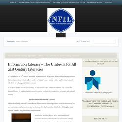 Information Literacy – The Umbrella for All 21st Century Literacies