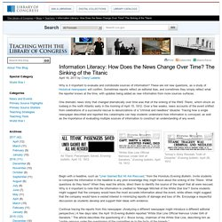 Information Literacy: How Does the News Change Over Time? The Sinking of the Titanic