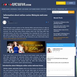 Information about online casino Malaysia welcome bonus - UCW88