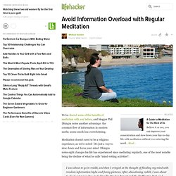 Avoid Information Overload with Regular Meditation