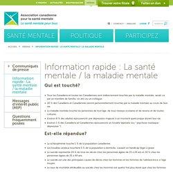 Information rapide : La santé mentale / la maladie mentale - Association canadienne pour la santé mentaleAssociation canadienne pour la santé mentale