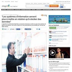 """""""Les systèmes d'information servent plus à mettre en relation qu'à stocker des données"""" - Actualité"""