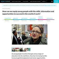 OpenIDEO - How can we equip young people with the skills, information and opportunities to succeed in the world of work?