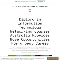 Diploma in Information Technology Networking courses Australia Provides More Opportunities For a best Career