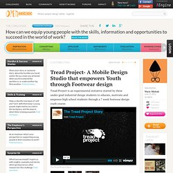 How can we equip young people with the skills, information and opportunities to succeed in the world of work? - Inspiration - Tread Project- A Mobile Design Studio that empowers Youth through Footwear design