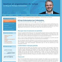 Trop d'information tue l'information - Le Blog de Philippe Helmstetter dirigeant de Tempeo: la gestion et l'organisation du temps dans l'entreprise.