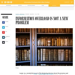 Information Overload Is Not a New Problem