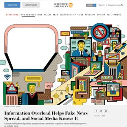 Information Overload Helps Fake News Spread, and Social Media Knows It