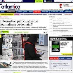 Information participative : le journalisme de demain ?