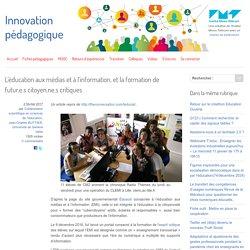 L'éducation aux médias et à l'information, et la formation de futur.e.s citoyen.ne.s critiques - Innovation Pédagogique