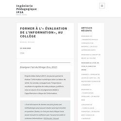 Former à l'«ÉVALUATION de l'INFORMATION», au collège – Ingénierie Pédagogique IP3A