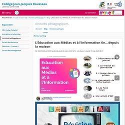 L'Education aux Médias et à l'Information 6e... depuis la maison - Activités pédagogiques - Collège Jean-Jacques Rousseau