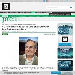 « L'information ne passe plus en priorité par l'accès à des médias »
