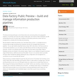 Data Factory Public Preview – build and manage information production pipelines