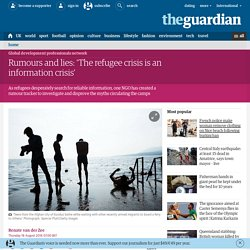 Rumours and lies: 'The refugee crisis is an information crisis'