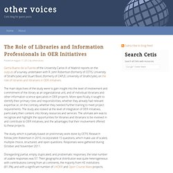 othervoices » Blog Archive » The Role of Libraries and Information Professionals in OER Initiatives