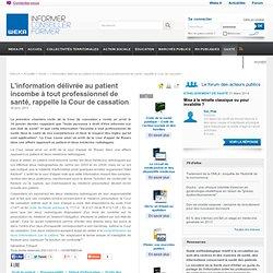 L'information délivrée au patient incombe à tout professionnel de santé, rappelle la Cour de cassation